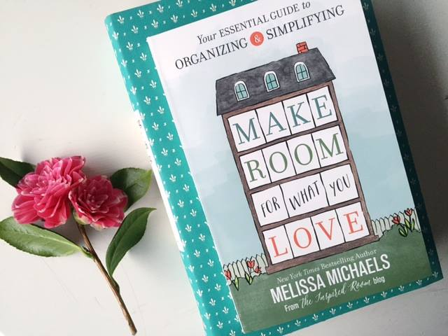 Makeroomfor what you love melissa michaels